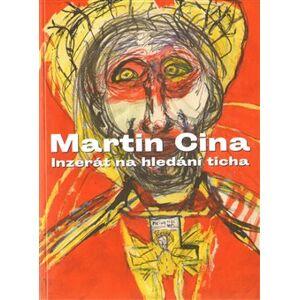 Inzerát na hledání ticha - Martin Cina