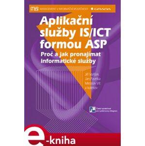 Aplikační služby IS/ICT formou ASP. Proč a jak pronajímat informatické služby - Jan Pavelka, Jiří Voříšek e-kniha