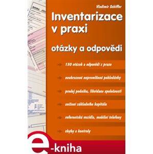 Inventarizace v praxi. otázky a odpovědi - Vladimír Schiffer e-kniha