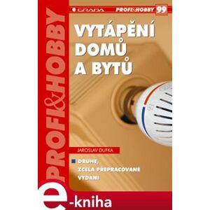 Vytápění domů a bytů - Jaroslav Dufka e-kniha