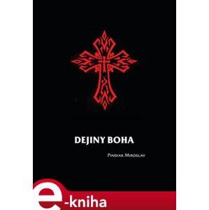 Dejiny boha - Miroslav Pindiak e-kniha