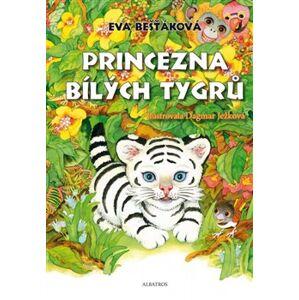 Princezna bílých tygrů - Dagmar Ježková, Eva Bešťáková