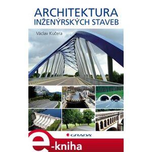Architektura inženýrských staveb - Václav Kučera e-kniha