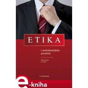 Etika v podnikatelském prostředí - Zdenek Dytrt e-kniha