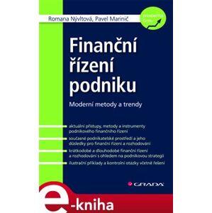 Finanční řízení podniku. Moderní metody a trendy - Romana Nývltová, Pavel Marinič e-kniha