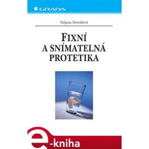 Fixní a snímatelná protetika - Taťjana Dostálová e-kniha