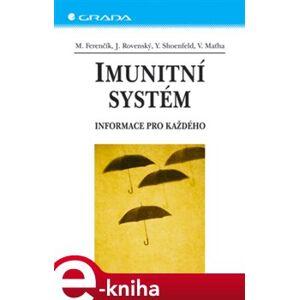 Imunitní systém. Informace pro každého - Miroslav Ferenčík, Jozef Rovenský, Yehuda Shoenfeld, Vladimír Maťha e-kniha