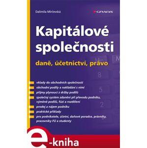 Kapitálové společnosti - daně, účetnictví, právo - Dalimila Mirčevská e-kniha