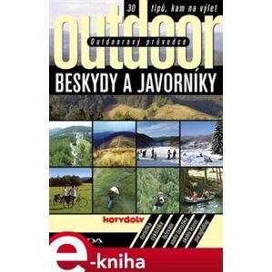 Outdoorový průvodce - Beskydy a Javorníky. 30 tipů, kam na výlet - Jakub Turek e-kniha