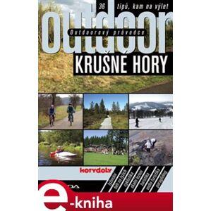 Outdoorový průvodce - Krušné hory. 36 tipů, kam na výlet - Jakub Turek e-kniha