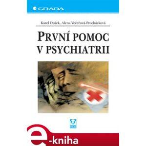 První pomoc v psychiatrii - Karel Dušek, Alena Večeřová-Procházková e-kniha