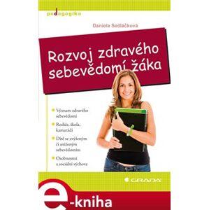 Rozvoj zdravého sebevědomí žáka - Daniela Sedláčková e-kniha