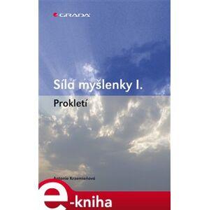 Síla myšlenky I.. Prokletí - Antonie Krzemieňová e-kniha