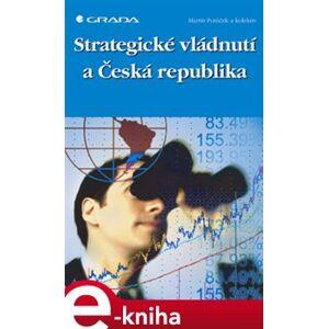 Strategické vládnutí a Česká republika - Martin Potůček e-kniha