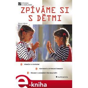 Zpíváme si s dětmi - Marie Lišková e-kniha