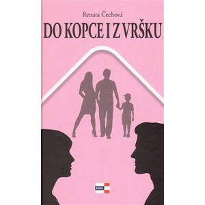 Do kopce i z vršku - Renata Čechová