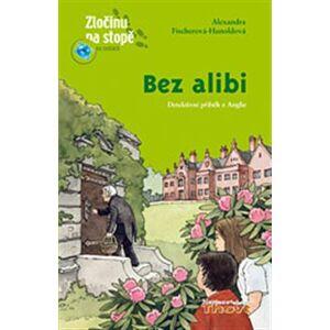 Bez alibi - Alexandra Fischerová-Hunoldová