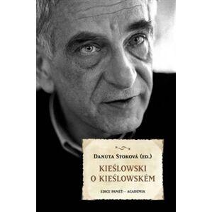 Kieślowski o Kieślowském. Edice Paměť - sv. 63