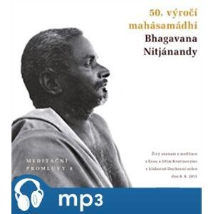 Meditační promluvy 8. - 50. výročí mahásamádhi Bhagavana Nitjánandy, mp3 - Jiří Krutina