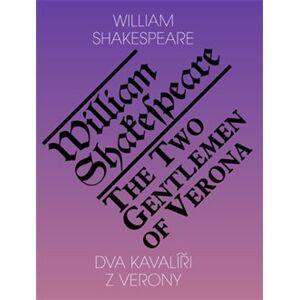 Dva kavalíři z Verony / The Two Gentlemen of Verona - William Shakespeare