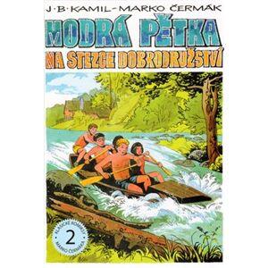 Modrá pětka - Na stezce dobrodružství - J.B. Kamil