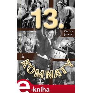 Třinácté komnaty - Václav Junek e-kniha