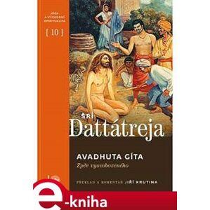 Avadhuta Gíta. Zpěv vysvobozeného - Jiří Krutina e-kniha