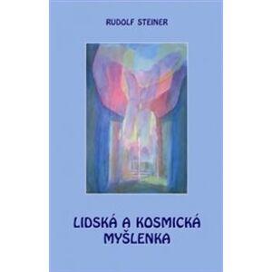 Lidská a kosmická myšlenka - Rudolf Steiner