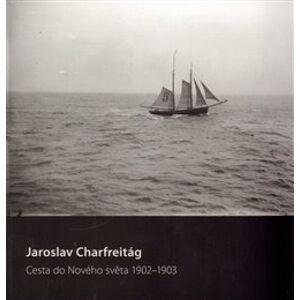 Cesta do nového světa 1902–1903 - Jaroslav Charfreitág, Pavel Siostrzonek
