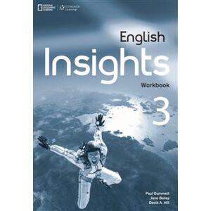 English Insights 3 Workbook - David A. Hill, J. Bailey, P. Dummett