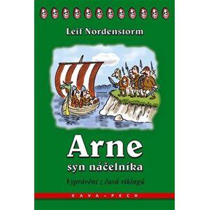 Arne, syn náčelníka. Vyprávění z časů vikingů - Leif Nordenstorm