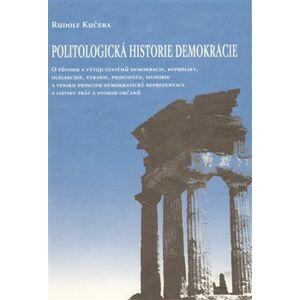 Politologická historie demokracie - Rudolf Kučera