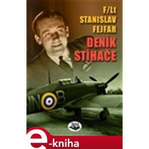Deník stíhače - Stanislav Fejfar e-kniha