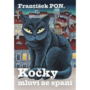 Kočky mluví ze spaní - František PON.