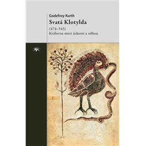 Svatá Klotylda (474–545) - Godefroy Kurth