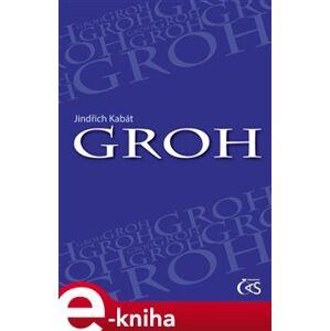 Groh - Jindřich Kabát e-kniha