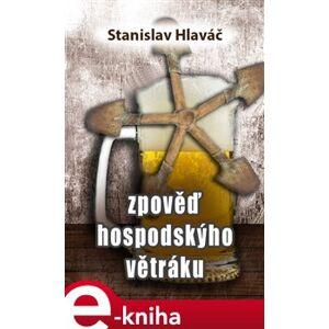 Zpověď hospodskýho větráku - Stanislav Hlaváč e-kniha
