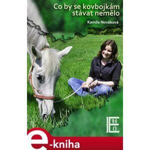 Co by se kovbojkám stávat nemělo - Kamila Nováková e-kniha