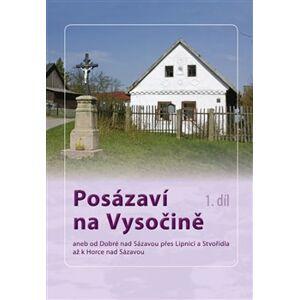 Posázaví na Vysočině. aneb od Dobré nad Sázavou přes Lipnici a Stvořidla až k Horce nad Sázavou - Zbyněk Barger