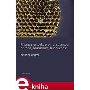 Příprava rohovky pro transplantaci - Kateřina Jirsová e-kniha