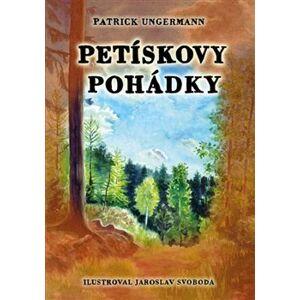 Petískovy pohádky - Patrick Ungermann