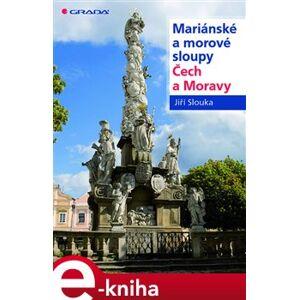 Mariánské a morové sloupy Čech a Moravy - Jiří Slouka e-kniha