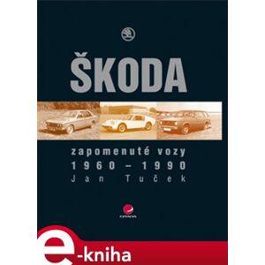 Zapomenuté vozy Škoda - Jan Tuček e-kniha