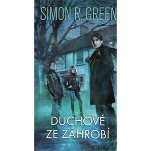 Duchové ze záhrobí - Simon R. Green