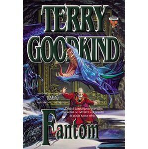 Fantom. Meč pravdy 10 - Terry Goodkind