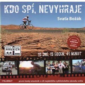 Kdo spí, nevyhraje. První český účastník v cíli nejdelšího cyklistického závodu světa - Sváťa Božák