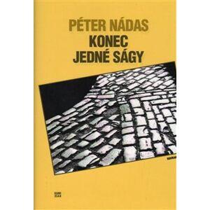 Konec jedné ságy - Péter Nádas