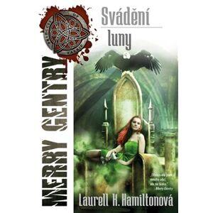 Svádění Luny. Merry Gentry 3 - Laurell K. Hamiltonová