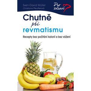 Chutně při revmatismu. Recepty bez počítání kalorií a bez vážení - Christiane Pfeufferová, Sven-David Müller