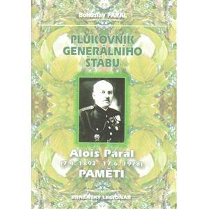 Plukovník generálního štábu. Alois Páral (7.4.1892-17.6.1978) - Paměti - Bohuslav Páral